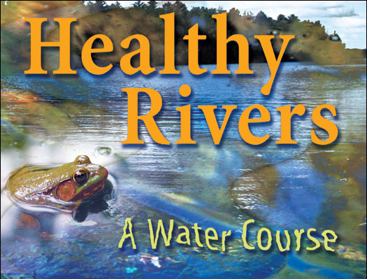 Healthy Rivers – A Water Course